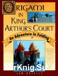 Origami in King Arthurs Court. An Adventure in Folding