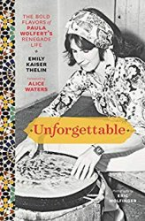 Unforgettable: The Bold Flavors of Paula Wolfert's Renegade
