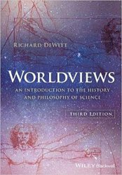 Worldviews: An Introduction to the History and Philosophy of Science, 3rd Edition