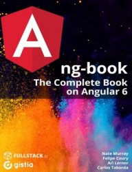 ng-book2. The Complete Book on Angular 6 (+code)