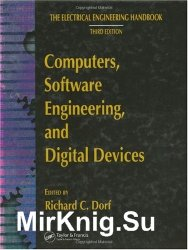 The Electrical Engineering Handbook: Computers, Software Engineering, and Digital Devices, Third Edition