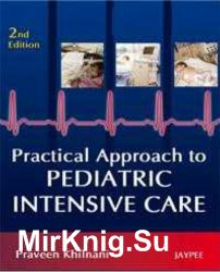 Practical Approach to Pediatric Intensive Care, Second Edition