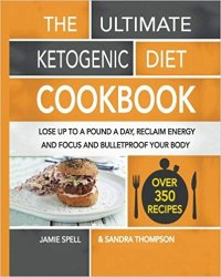 The Ultimate Ketogenic Diet Cookbook