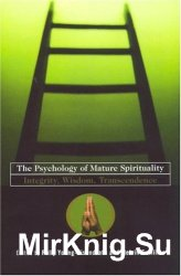 The Psychology of Mature Spirituality: Integrity, Wisdom, Transcendence