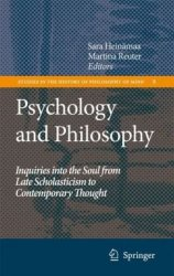 Psychology and Philosophy: Inquiries into the Soul from Late Scholasticism to Contemporary Thought