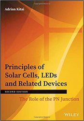 Principles of Solar Cells, LEDs and Related Devices: The Role of the PN Junction, 2nd edition