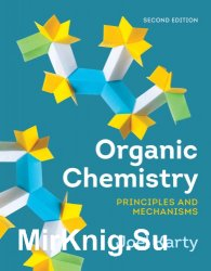 Organic Chemistry: Principles and Mechanisms, Second Edition