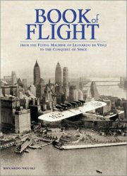 Book of Flight: From the Flying Machines of Leonardo Da Vinci to the Conquest of Space