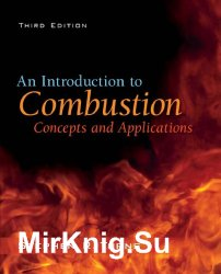 An Introduction to Combustion: Concepts and Applications, 3rd Edition