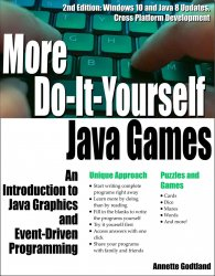More Do-It-Yourself Java Games: An Introduction to Java Graphics and Event-Driven Programming (Volume 2), 2nd Edition