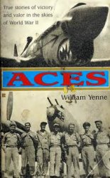 Aces: True Stores of Victory and Valor in the Skies of World War II