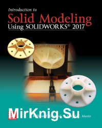 Introduction to Solid Modeling Using SolidWorks 2017, 13th Edition