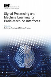 Signal Processing and Machine Learning for Brain-Machine Interfaces