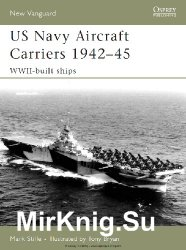 US Navy Aircraft Carriers, 1942-45: WWII-Built Ships (Osprey New Vanguard 130)