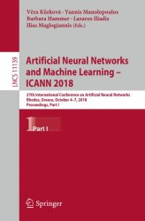 Artificial Neural Networks and Machine Learning – ICANN 2018, Part I