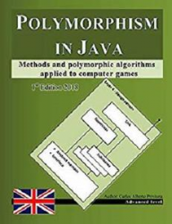 Polymorphism in Java: Methods and polymorphic algorithms applied to computer games