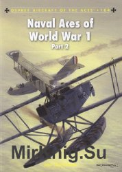 Naval Aces of World War 1 Part 2 (Osprey Aircraft of the Aces 104)