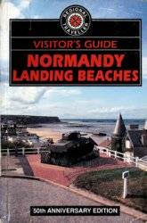 The Visitor's Guide to Normandy Landing Beaches: Memorials and Museums