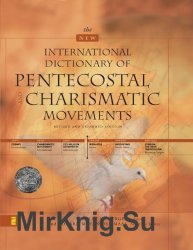 The new international dictonary of Pentecostal and Charismatic movements