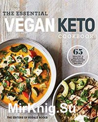 The Essential Vegan Keto Cookbook: 65 Healthy & Delicious Plant-Based Ketogenic Recipes