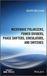 Microwave Polarizers, Power Dividers, Phase Shifters, Circulators and Switches