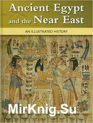 Ancient Egypt and the Near East: An Illustrated History