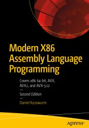 Modern X86 Assembly Language Programming: Covers x86 64-bit, AVX, AVX2, and AVX-512, 2nd Edition