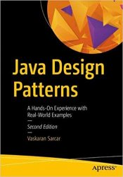 Java Design Patterns: A Hands-On Experience with Real-World Examples, 2nd Edition