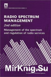 Radio Spectrum Management: Management of the spectrum and regulation of radio services, 2nd Edition