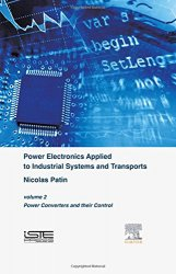 Power Electronics Applied to Industrial Systems and Transports, Volume 2: Power Converters and their Control