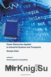 Power Electronics Applied to Industrial Systems and Transports, Volume 4: Electromagnetic Compatibility