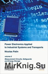 Power Electronics Applied to Industrial Systems and Transports, Volume 5: Measurement Circuits, Safeguards and Energy Storage