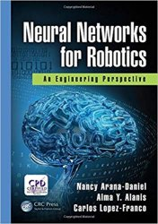 Neural Networks for Robotics: An Engineering Perspective