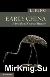 Early China: A Social and Cultural History (New Approaches to Asian History)