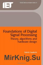 Foundations of Digital Signal Processing: Theory, Algorithms and Hardware Design