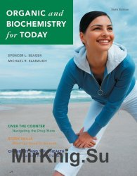 Organic and Biochemistry for Today, Sixth Edition