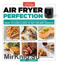 Air Fryer Perfection: From Crispy Fries and Juicy Steaks to Perfect Vegetables, What to Cook & How to Get the Best Results report add bookmark