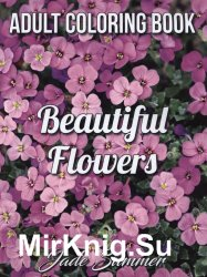 Adult Coloring Book - Beautiful Flowers