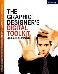The Graphic Designer's Digital Toolkit, 3rd Edition