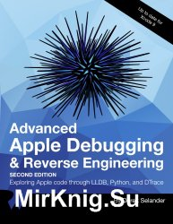 Advanced Apple Debugging and Reverse Engineering. Second edition