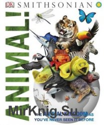 Smithsonian Animal!: The Animal Kingdom as you've Never Seen it Before (DK)