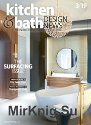 Kitchen and Bath Design News - March 2019