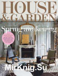 House & Garden UK - April 2019