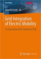 Grid Integration of Electric Mobility: 1st International ATZ Conference 2016