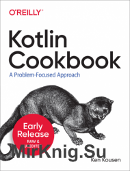 Kotlin Cookbook: A Problem-Focused Approach (Early Release)