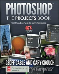PHOTOSHOP: The Projects Book: The FUN & EASY way to learn Photoshop