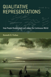 Qualitative Representations: How People Reason and Learn About the Continuous World