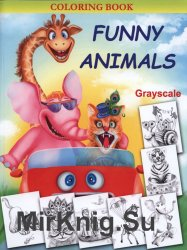 Funny Animals Grayscale Coloring Book