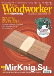 The Woodworker & Woodturner August 2019 - «Журналы»