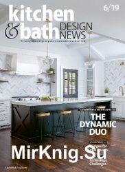 Kitchen & Bath Design News - June 2019